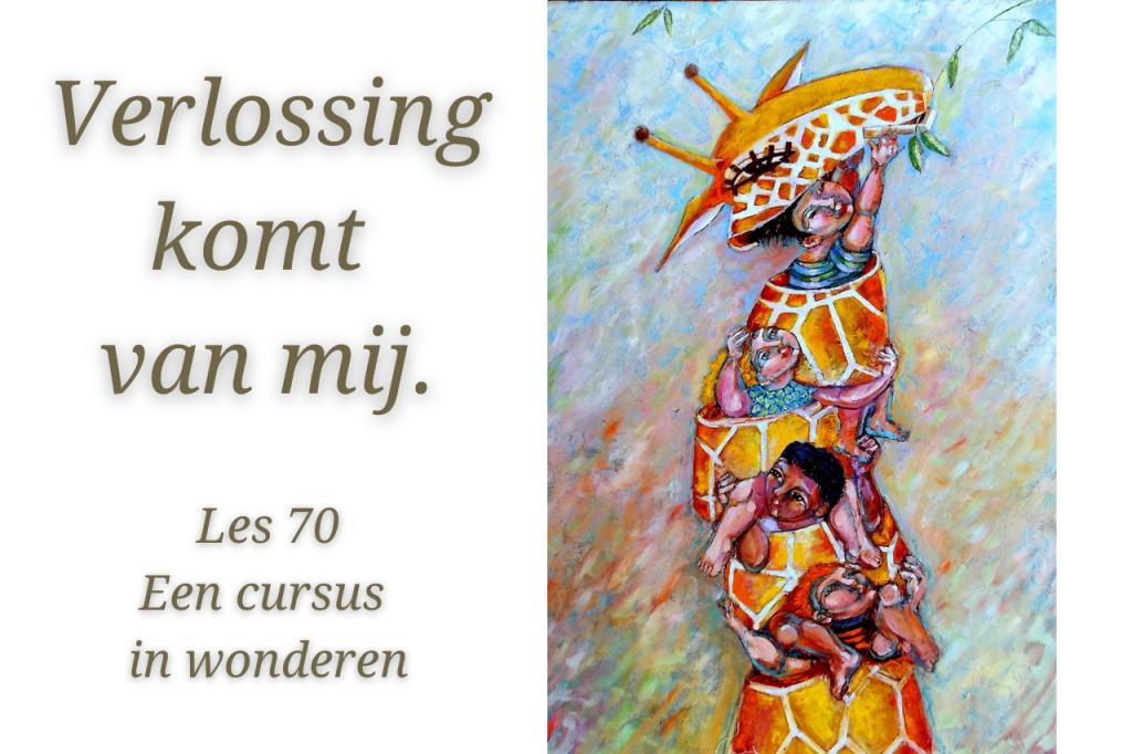 Een cursus in wonderen les 70
