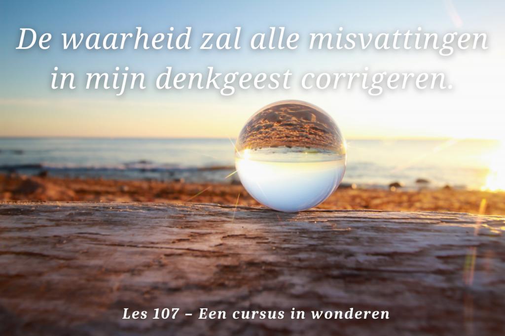 Een cursus in wonderen les 107